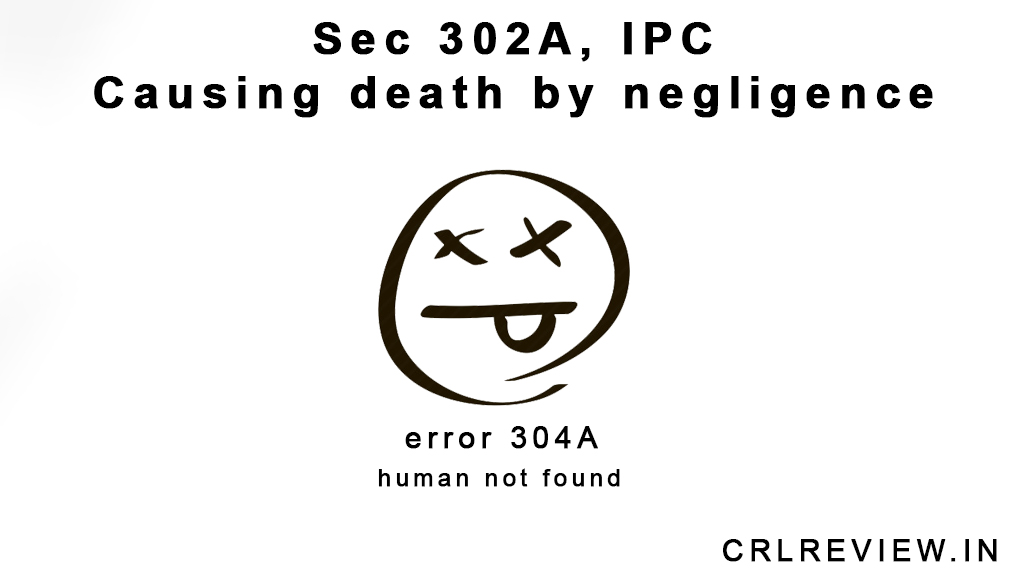 Sec 304A IPC | Causing Death by Negligence | Criminal Law ...