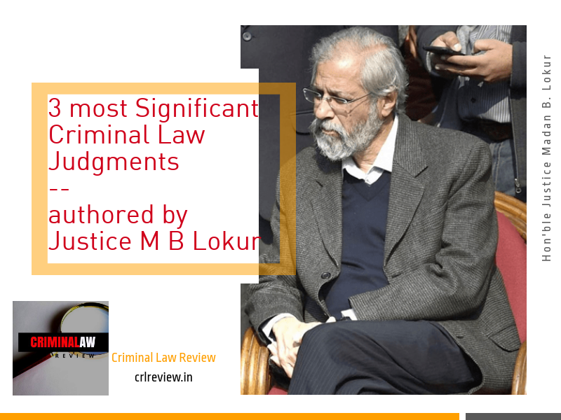 3 Most Significant Judgments by Justice M B Lokur